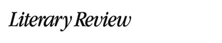 Literary Review - Britain's best loved literary magazine